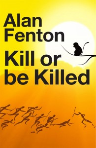 ALAN-FENTON-kill-or-be-killed